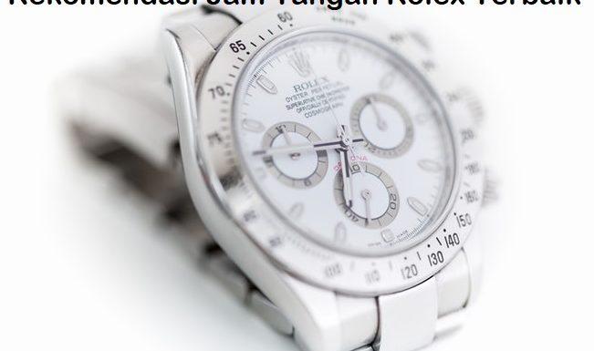 Rekomendasi Jam Tangan Rolex Terbaik